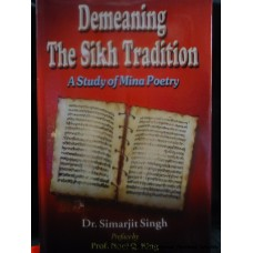 Demeaning The Sikh Tradition - a Study of Mina Poetry