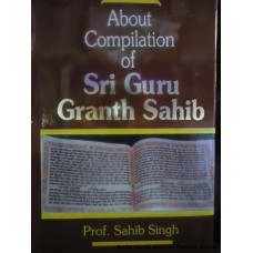 About Compilation of Sri Guru Granth Sahib