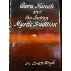 Guru Nanak and the Indian Mystic Tradition