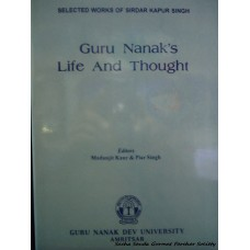 Selected Works of Sirdar Kapur Singh - Guru Nanak's Life and Thought