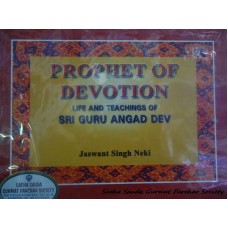 Prophet of Devotion - Life and Teachings of Sri Guru Angad Dev