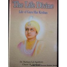 The Life Divine - Life of Guru Har Krishan