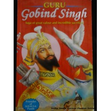 Guru Gobind Singh - Saga of Great Valour and Incredible Sacrifice