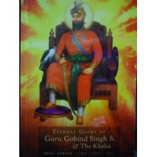 Eternal Glory of Guru Gobind Singh Ji & the Khalsa