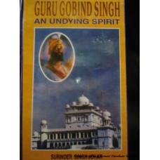 Guru Gobind Singh - An Undying Spirit