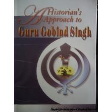 A Historian's Approach to Guru Gobind Singh
