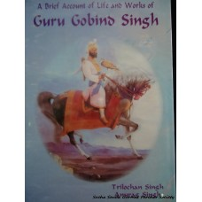 A Brief Account of Life and Works of Guru Gobind Singh
