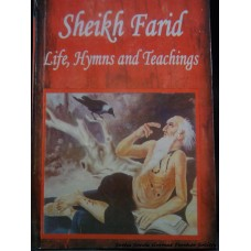 Sheikh Farid Life, Teachings and Hymns