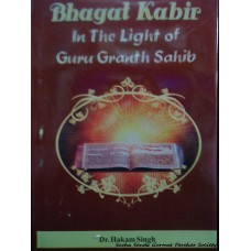 Bhagat Kabir in the Light of Guru Granth Sahib
