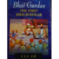 Bhai Gurdas - The First Sikh Scholar