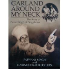 Garland Around my Neck - The Story of Puran Singh of Pingalwara