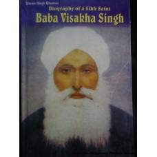 Biography of a Sikh Saint - Baba Visakha Singh