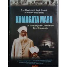 Komagata Maru- Achallenge to Colonialism. Key Documents