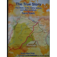 The True Story: The State of the Sikhs before and after partition