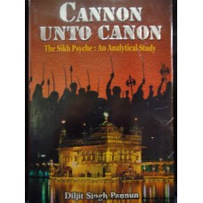Cannon unto Canon- The Sikh Psyche: An Analytical Study