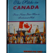 The Sikhs In Canada- From Kama Gata Maru to Parliament Hill