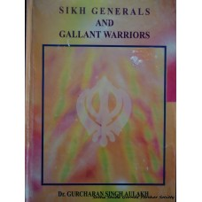 Sikhs Generals and Gallant Warriors