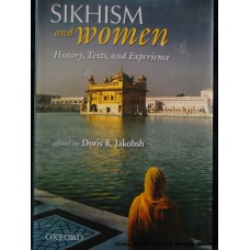 Sikhism and Women - History, Texts, and Experience
