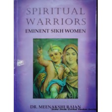 Spiritual Warriors - Eminent Sikh Women