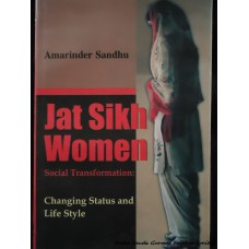 Jat Sikh Women - Social Transformation: Changing Status and Life Style
