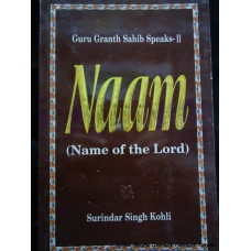 Naam (Name of the Lord): Guru Granth Sahib Speaks II