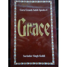 Grace: Guru Granth Sahib Speaks IV