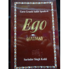 Ego (Haumai): Guru Granth Sahib Speaks VI