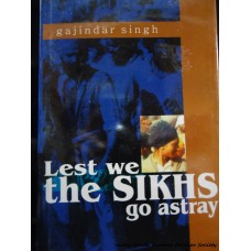 Lest the Sikhs Go Astray