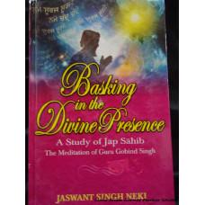 Basking in the Divine Presence: A Study of Jap Sahib- The Meditation of Guru Gobind Singh