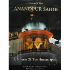 Haven of Bliss- Anandpur Sahib: A Miracle of the Human Spirit