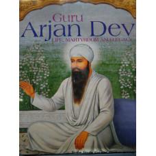 Guru Arjan Dev- Life, Martyrdom and Legacy