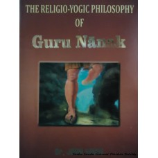 The Religio-Yogic Philosophy of Guru Nanak