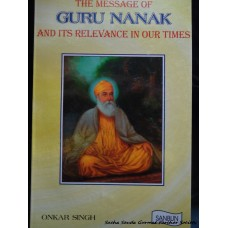 The Message of Guru Nanak and its Relevance in our times