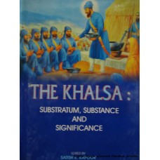 The Khalsa: Substratum, Substance and Significance