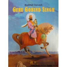 Badshah Darvesh Guru Gobind Singh