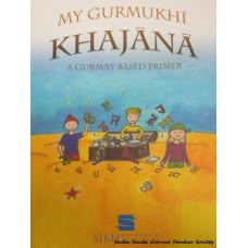 My Gurmukhi Khajana: A Gurmat Based Primer